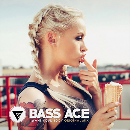 Bass Ace - I Want Your Body