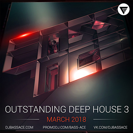 Bass Ace - Outstanding Deep House Vol.03