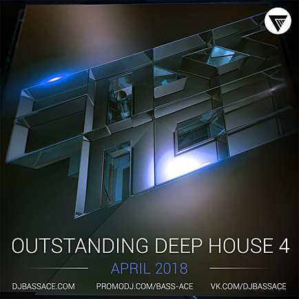 Bass Ace - Outstanding Deep House Vol.04